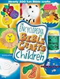 The Encyclopedia of Bible Crafts for Children, , 0764423959