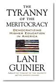 The Tyranny of the Meritocracy: Democratizing Higher Education in America