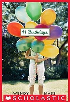11 Birthdays: A Wish Novel (Willow Falls) by [Mass, Wendy]