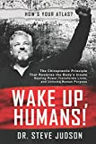 img - for Wake Up, Humans!: The Chiropractic Principle That Restores the Body s Innate Healing Power, Transforms Lives, and Unlocks Human Purpose book / textbook / text book