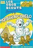Los Osos Scouts Berenstain y el Monstruo de Hielo, Stan Berenstain and Jan Berenstain, 0590944800