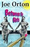 Between Us Girls, Joe Orton, 0802136443