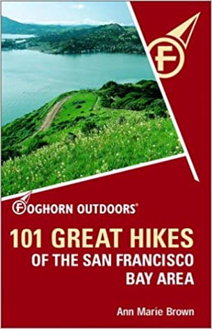 101 Great Hikes of the San Francisco Bay Area (Foghorn Outdoors)