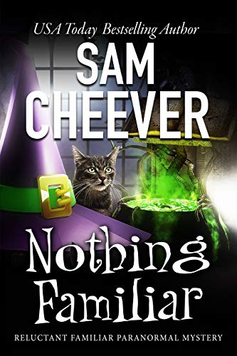 Nothing Familiar (Reluctant Familiar Mysteries Book 3) by [Cheever, Sam]