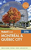Books : Fodor's Montreal & Quebec City (Full-color Travel Guide)
