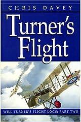 Turner's Flight: Will Turner's Flight Logs: Part Two Paperback
