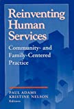 img - for Reinventing Human Services: Community- and Family- Centered Practice (Modern Applications of Social Work) book / textbook / text book