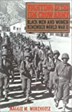 Fighting in the Jim Crow Army: Black Men and Women Remember World War II (Voices & Visions)