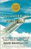 Squandering Aimlessly, David Brancaccio, 0684864991