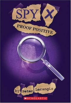 Proof Positive (Spy X, No. 3) 0439507278 Book Cover