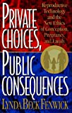 Private Choices, Public Consequences, Lynda Beck Fenwick, 0525942637