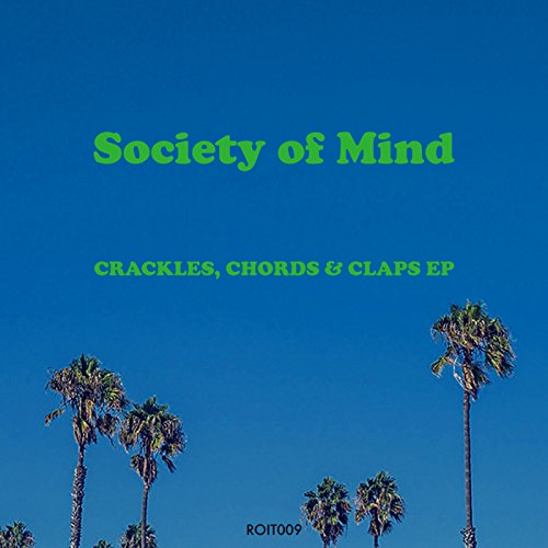 Crackles Chords Claps Ep By Society Of Mind On Amazon Music