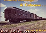 Coach, Cabbage and Caboose-- Santa Fe Mixed Train Service, John B. McCall, 0930724100