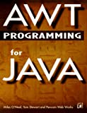 AWT Programming for Java, Miles O'Neal, 1558514945