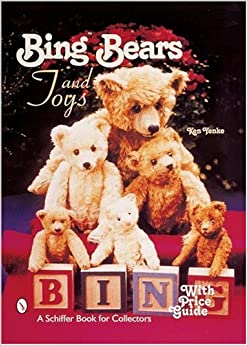 Book Bing™ Bears and Toys (Schiffer Book for Collectors)