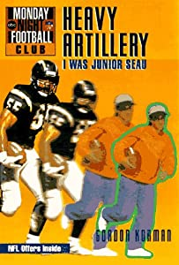 NFL Monday Night Football Club: Heavy Artillery - Book #4: I Was Junior Seau