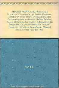 RELOJ DE ARENA, nº30.- Revista de literatura. Coordinada por Javier Almuzara. Colaboran entre otros: Enrique Baltanás: