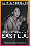 The Republic of East LA: Stories