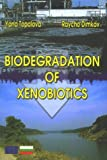 Biodegradation of Xenobiotics 9789548826631