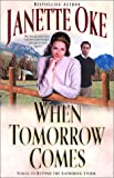 When Tomorrow Comes, Janette Oke, 0764225588