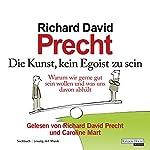 Die Kunst, kein Egoist zu sein | Richard David Precht
