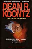 The Servants Of Twilight; Darkfall; Phantoms - Three Complete Novels