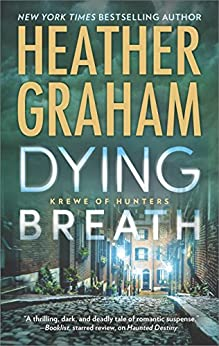 Dying Breath: A Heart-Stopping Novel of Paranormal Romantic Suspense (Krewe of Hunters) by [Graham, Heather]