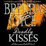 Deadly Kisses: Francesca Cahill, Book 8 | Brenda Joyce