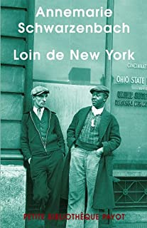 Loin de New York : reportages et photographies (1936-1938), Schwarzenbach, Annemarie