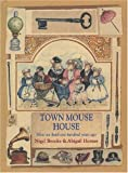 Town Mouse House, Nigel Brooks and Abigail Horner, 0802787320