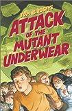 Attack of the Mutant Underwear, Tom Birdseye, 0823416895