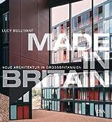 Made in Britain: Neue Architektur in Großbritannien