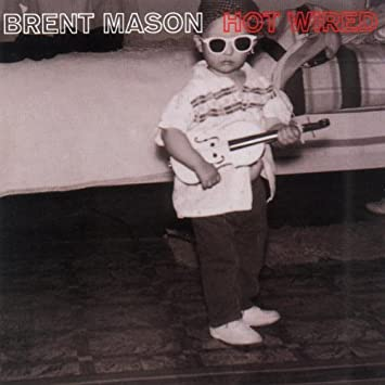Brent Mason - Hot Wired - Amazon.com Music