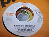 STARCASTLE 45 RPM Shine on Brightly / SAME