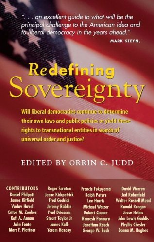 Redefining Sovereignty: Will liberal democracies continue to determine their own laws and public policies or yield these rights to transnational entities in search of universal order and justice?: Amazon.es: Judd, Orrin C.: