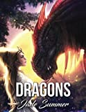 img - for Dragons: A Dragon Coloring Book with Legendary Mythical Creatures, Enchanted Fantasy Realms, and Gorgeous Warrior Women (Coloring Books for Adults) book / textbook / text book