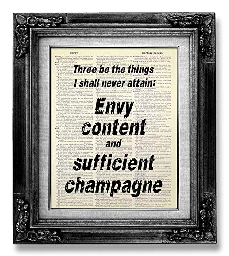 Three be the things I shall never attain: Envy, content, and sufficient champagne, Dorothy Parker Sassy Quote Wall Decor American Literature Writer Typography Quote Wall Art Print, Feminist Gift Woman