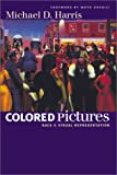 Colored Pictures, Michael D. Harris, 0807827606