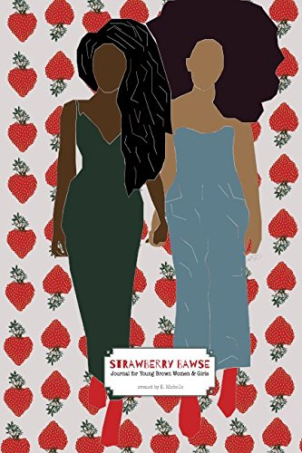 Search : Strawberry Bawse: Journal for Young Brown Women & Girls (Bawse Babes)