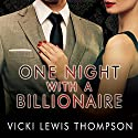 One Night with a Billionaire: Perfect Man Series, Book 1 Audiobook by Vicki Lewis Thompson Narrated by Arika Rapson