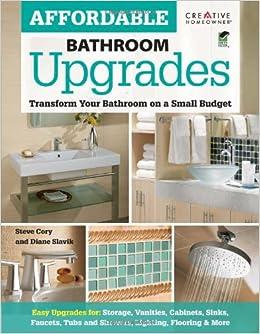 Affordable Bathroom Upgrades (Home Improvement): Steve Cory, Diane Slavik,  Home Improvement, Bathroom, How To: 9781580115575: Amazon.com: Books