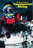 The Simple Guide to Commercial Diving, Barsky, Steven M., 0967430542