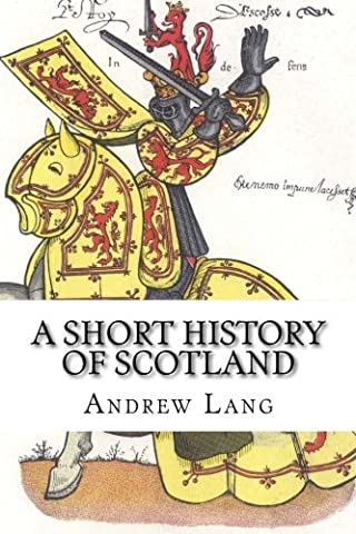 A Short History of Scotland (Scottish History)