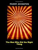 The Man Who Did the Right Thing, Harry Johnston, 1499264666
