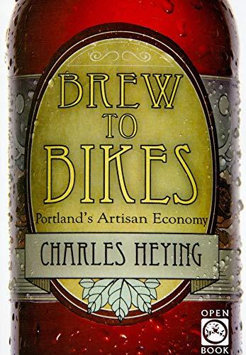 Brew to Bikes: Portland's Artisan Economy (OpenBook)