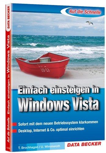 Auf die Schnelle Windows Vista einfach.einsteigen Broschiert – Februar 2007 Ulrich Wimmeroth Thomas Brochhagen Data Becker Gmbh + Co.Kg 3815816963