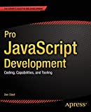 Pro JavaScript Development: Coding, Capabilities, and Tooling
