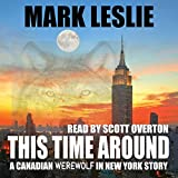 img - for This Time Around: A Canadian Werewolf in New York Story book / textbook / text book