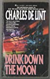 Drink down the Moon, Charles de Lint, 0441168612