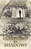 Confused by Shadows (Claire Lance Book 3)